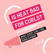 is heat bad for curly hair?